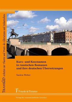 Kurz- und Kosenamen in russischen Romanen und ihre deutschen Übersetzungen - Weber, Saskia