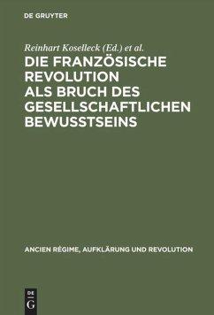 Die Französische Revolution als Bruch des gesellschaftlichen Bewußtseins