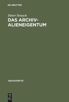 Das Archivalieneigentum - Strauch, Dieter