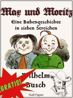 Max und Moritz - Eine Bubengeschichte in sieben Streichen (eBook, ePUB) - Busch, Wilhelm