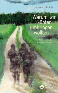 Warum wir Günter umbringen wollten (eBook, ePUB) - Schulz, Hermann