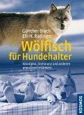 Wölfisch für Hundehalter von Alpha, Dominanz und anderen populären Irrtümern (eBook, ePUB)