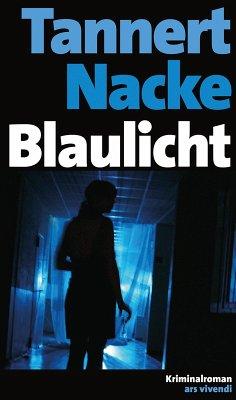 Blaulicht (eBook, ePUB) - Petra Nacke; Elmar Tannert