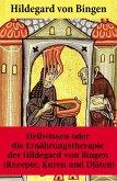 Heilwissen oder die Ernährungstherapie der Hildegard von Bingen (eBook, ePUB)