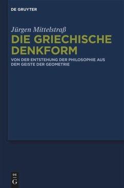Die griechische Denkform - Mittelstraß, Jürgen