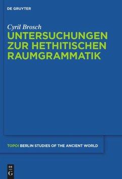 Untersuchungen zur hethitischen Raumgrammatik - Brosch, Cyril