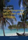 Entdeckungsreise nach Tahiti und in die Südsee (eBook, ePUB)
