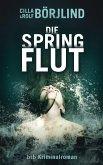 Die Springflut / Olivia Rönning & Tom Stilton Bd.1 (eBook, ePUB)
