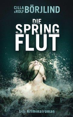 Die Springflut / Olivia Rönning & Tom Stilton Bd.1 (eBook, ePUB) - Börjlind, Rolf; Börjlind, Cilla