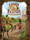Das Geheimnis des goldenen Ritters / Laden der Träume Bd.3 (eBook, ePUB)
