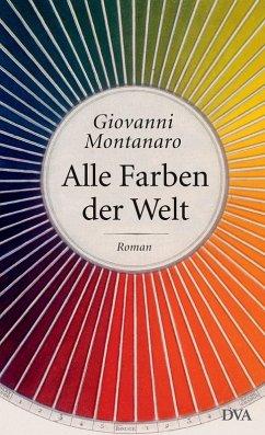 Alle Farben der Welt (eBook, ePUB) - Montanaro, Giovanni