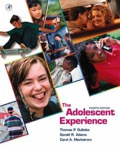 The Adolescent Experience - Gullotta, Thomas P.; Adams, Gerald R.; Markstrom, Carol A.