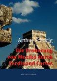 Die Eroberung von Mexiko durch Ferdinand Cortes (eBook, ePUB)