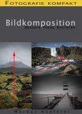 Fotografie kompakt: Bildkomposition (eBook, ePUB)