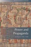 Power and Propaganda: Scotland 1306-1488