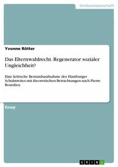 Das Elternwahlrecht. Regenerator sozialer Ungleichheit? (eBook, PDF)