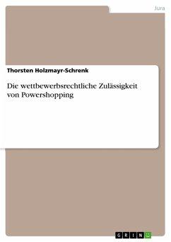 Die wettbewerbsrechtliche Zulässigkeit von Powershopping (eBook, PDF)