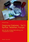 Diagnose Diabetes - Teil 3 - Spritze, Tabletten, Pumpe