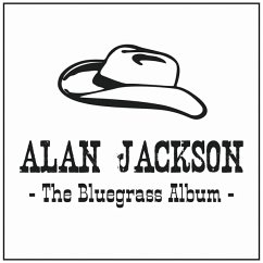 The Bluegrass Album - Alan Jackson