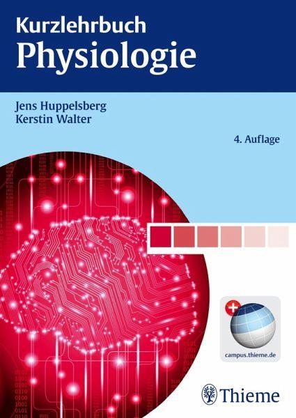 Kurzlehrbuch Physiologie (eBook, ePUB) - Huppelsberg, Jens; Walter, Kerstin