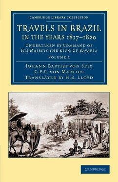 Travels in Brazil, in the Years 1817 1820 - Spix, Johann Baptist Von; Martius, C. F. P. von