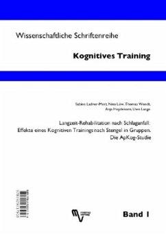 Langzeit-Rehabilitation nach Schlaganfall: Effekte eines Kognitiven Trainings nach Stengel in Gruppen. Die Apkog-Studie