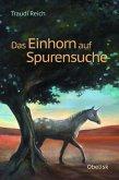 Das Einhorn auf Spurensuche (eBook, ePUB)