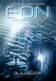 Eon - Das letzte Zeitalter, Band 1: Die Aggregation (Science-Fiction) (eBook, ePUB)