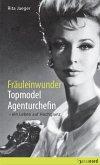 Fräuleinwunder, Topmodel, Agenturchefin (eBook, ePUB)