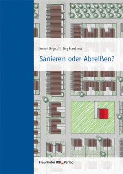 Sanieren oder Abreißen? - Bogusch, Norbert; Brandhorst, Jörg