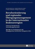 Berufsorientierung und regionales Übergangsmanagement in der Internationalen Bodenseeregion