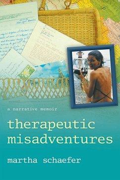 Therapeutic Misadventures - Schaefer, Martha