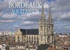 Bordeaux & Aquitanien - Ein Bildband