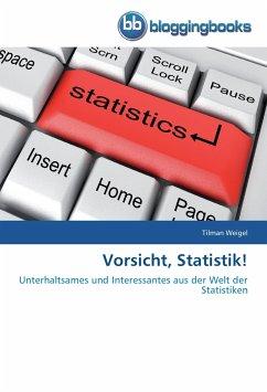 Vorsicht, Statistik! - Weigel, Tilman