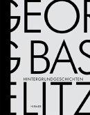 Georg Baselitz. Hintergrundgeschichten