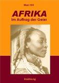 AFRIKA - Im Auftrag der Geier (eBook, ePUB)