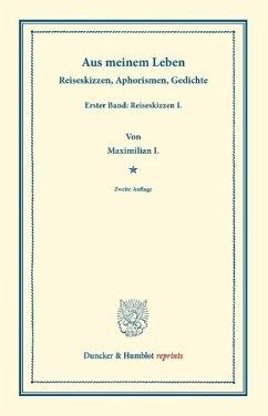 Aus meinem Leben - Maximilian I.