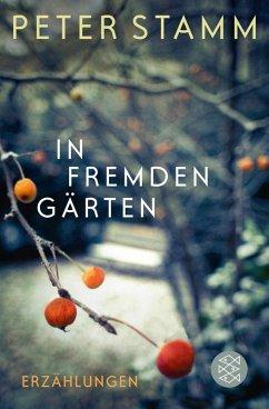 In fremden Gärten (eBook, ePUB) - Stamm, Peter