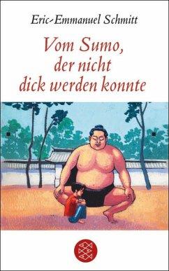 Vom Sumo, der nicht dick werden konnte (eBook, ePUB) - Schmitt, Eric-Emmanuel