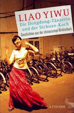 Die Dongdong-Tänzerin und der Sichuan-Koch (eBook, ePUB) - Liao, Yiwu