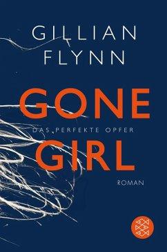Gone Girl - Das perfekte Opfer (eBook, ePUB) - Flynn, Gillian