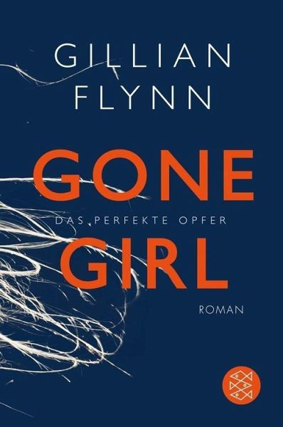Gone Girl - Das perfekte Opfer (eBook, ePUB) - Flynn, Gillian