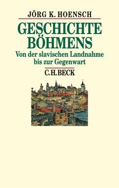 Geschichte Böhmens - Hoensch, Jörg K.