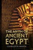 The Myth of Ancient Egypt