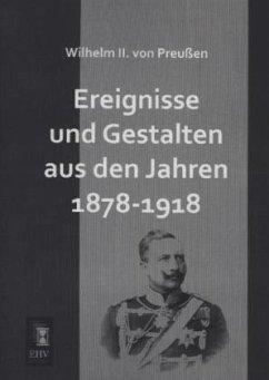 Ereignisse und Gestalten aus den Jahren 1878-1918