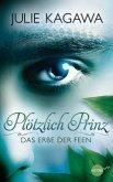 Das Erbe der Feen / Plötzlich Prinz Bd.1