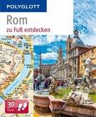 Rom zu Fuß entdecken