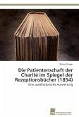Die Patientenschaft der Charité im Spiegel der Rezeptionsbücher (1854)