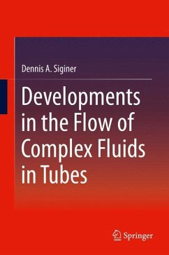Developments in the Flow of Complex Fluids in Tubes - Siginer, Dennis A.