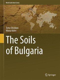 The Soils of Bulgaria - Shishkov, Toma; Kolev, N.